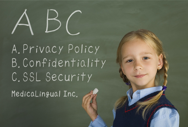 A.Privacy Policy, B.Confidentiality, C.SSL Security, MedicaLingual Inc.